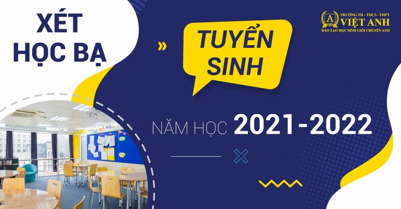 Trường dân lập Việt Anh TPHCM tuyển sinh năm học 2021-2022.